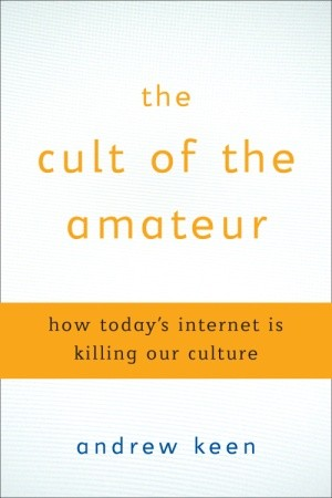 Book cover for Cult of the Amateur by Andrew Keen